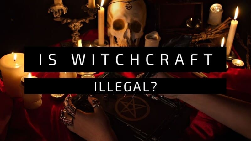 Is Witchcraft Illegal