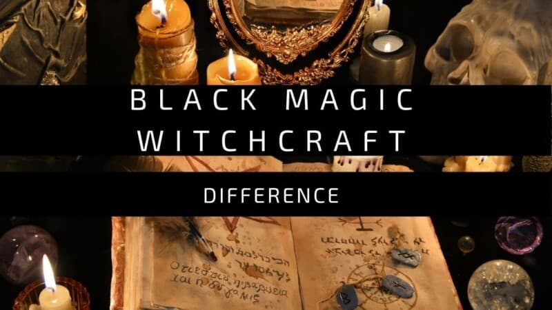 Black Magic and Witchcraft Difference