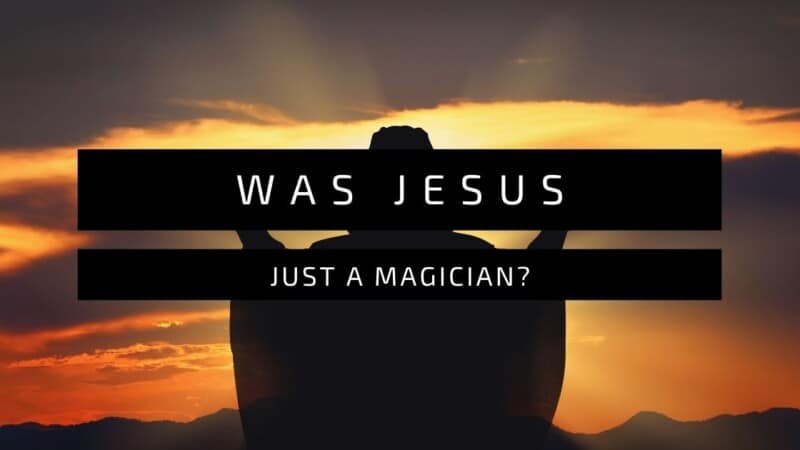Was Jesus just a magician