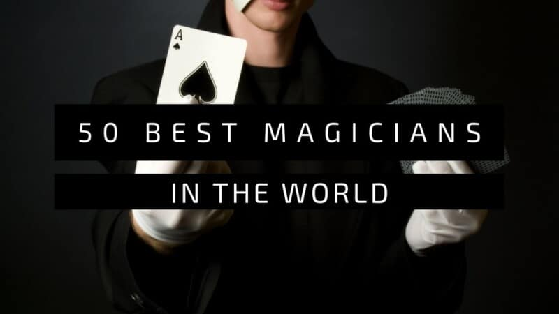 Best Magicians In The World